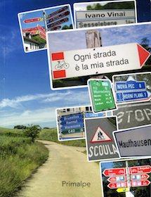 Ogni strada è la mia strada